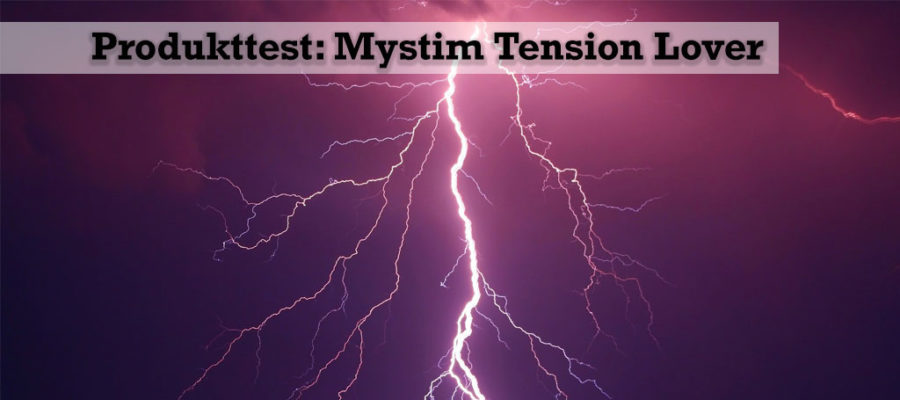 Produkttest: Mystim Tension Lover
